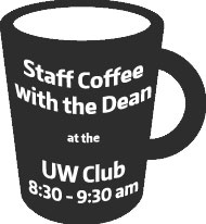 Coffee with the Dean, November 9, 2016<br />8:30 a.m at the UW Club