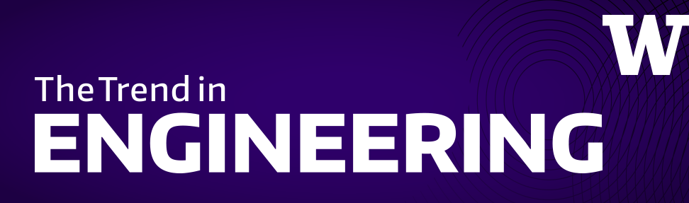 The Trend in Engineering, alumni newsletter for the University of Washington College of Engineering